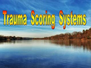Trauma  Scoring  Systems