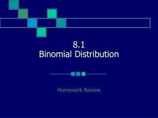 8.1 Binomial Distribution