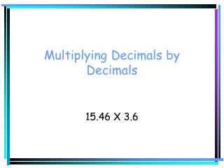 Multiplying Decimals by Decimals
