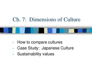 Ch. 7:  Dimensions of Culture