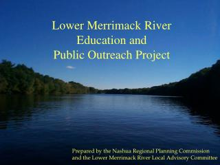 Lower Merrimack River  Education and  Public Outreach Project