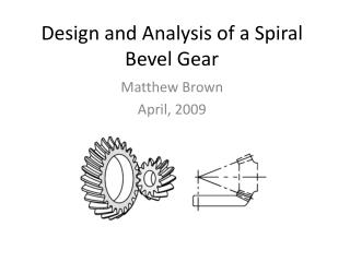 Design and Analysis of a Spiral Bevel Gear