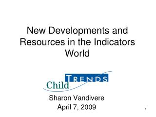 New Developments and Resources in the Indicators World