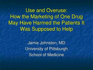 Jamie Johnston, MD University of Pittsburgh School of Medicine