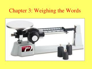 Chapter 3: Weighing the Words