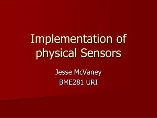 Implementation of physical Sensors