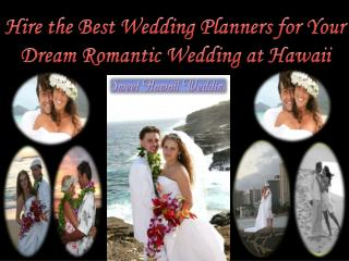 Wedding Planners for Your Dream Romantic Wedding at Hawaii
