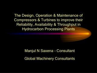 The Design, Operation  Maintenance of Compressors  Turbines to improve their Reliability, Availability  Throughput in Hy