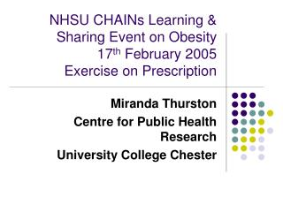 NHSU CHAINs Learning  Sharing Event on Obesity  17th February 2005 Exercise on Prescription