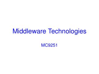 Middleware Technologies