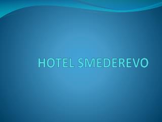 HOTEL  SMEDEREVO