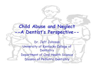 Child Abuse and Neglect --A Dentist's Perspective--