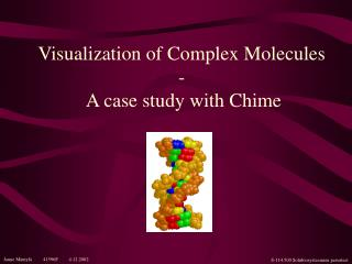 Visualization of Complex Molecules  -  A case study with Chime