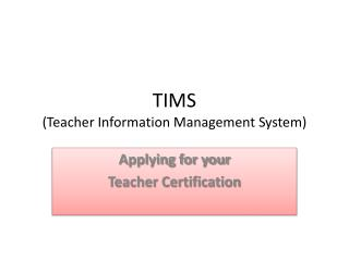 TIMS  (Teacher Information Management System)