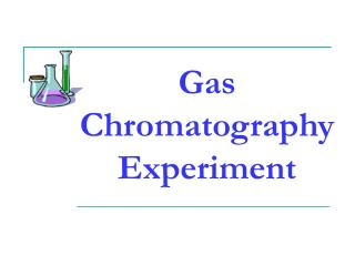 Gas Chromatography Experiment