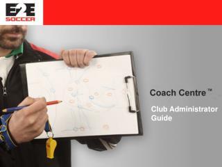 Club Administrator  Guide