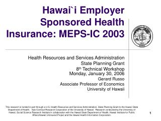 Hawai ` i Employer Sponsored Health Insurance: MEPS-IC 2003