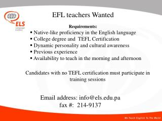 EFL teachers Wanted Requirements: Native-like proficiency in the English language