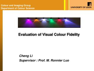 Cheng Li Supervisor : Prof. M. Ronnier Luo