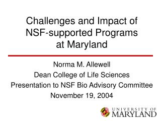 Challenges and Impact of  NSF-supported Programs  at Maryland