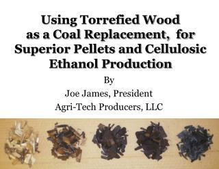 By Joe James, President Agri-Tech Producers, LLC