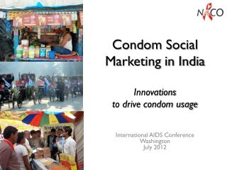 Condom Social Marketing in India Innovations  to drive condom usage