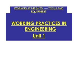 WORKING PRACTICES IN ENGINEERING Unit 1