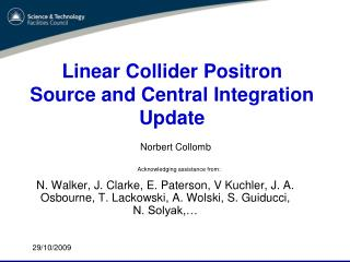 Linear  Collider  Positron Source and Central Integration Update