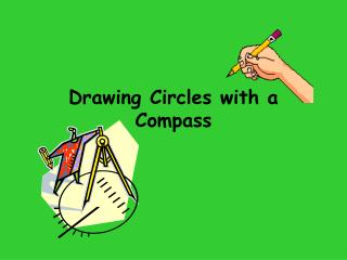Drawing Circles with a Compass