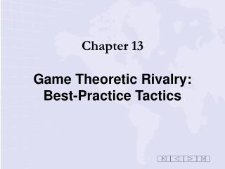 Chapter 13 Game Theoretic Rivalry: Best-Practice Tactics