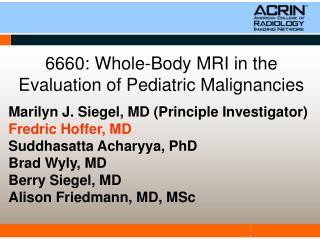 6660: Whole-Body MRI in the Evaluation of Pediatric Malignancies