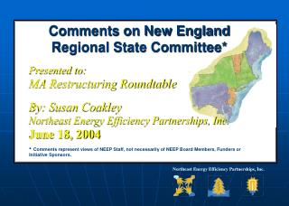 Comments on New England Regional State Committee* Presented to: MA Restructuring Roundtable