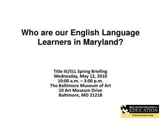 Who are our English Language Learners in Maryland?