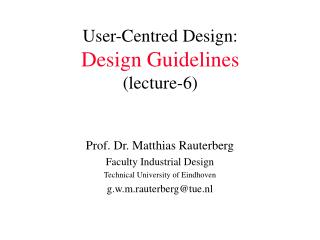 User-Centred Design: Design Guidelines (lecture-6)