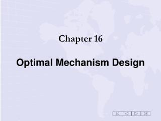 Chapter 16 Optimal Mechanism Design