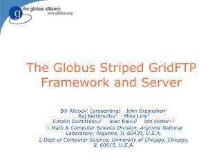The Globus Striped GridFTP Framework and Server