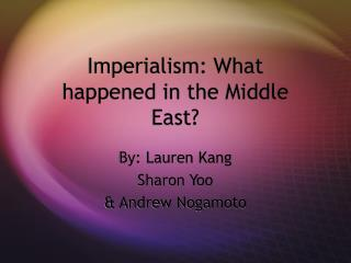 Imperialism: What happened in the Middle East?