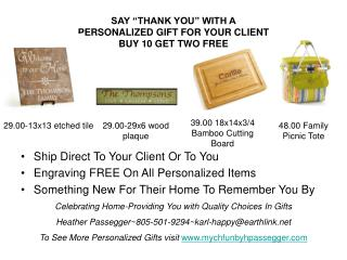 "SAY ""THANK YOU"" WITH A  PERSONALIZED GIFT FOR YOUR CLIENT BUY 10 GET TWO FREE"