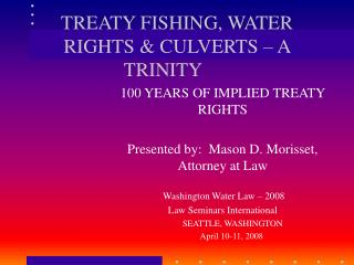 TREATY FISHING, WATER RIGHTS & CULVERTS – A TRINITY