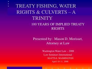 TREATY FISHING, WATER RIGHTS & CULVERTS � A TRINITY