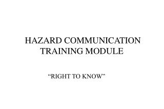 HAZARD COMMUNICATION TRAINING MODULE