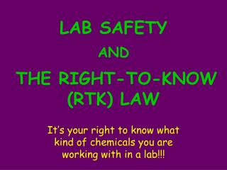 LAB SAFETY  AND   THE RIGHT-TO-KNOW (RTK) LAW