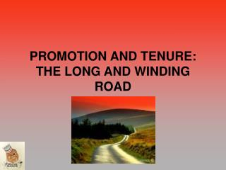 PROMOTION AND TENURE: THE LONG AND WINDING ROAD