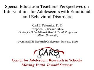 Carl E. Paternite, Ph.D. Stephen P. Becker, M.A. Center for School-Based Mental Health Programs
