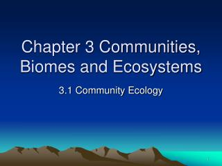 Chapter 3 Communities, Biomes and Ecosystems