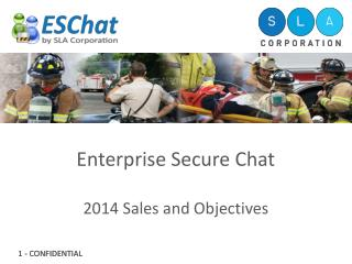 Enterprise Secure Chat 2014 Sales and Objectives
