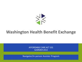 Affordable Care Act 101 Summer 2013