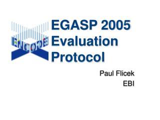 EGASP 2005 Evaluation Protocol