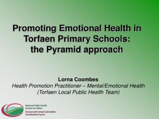 Promoting Emotional Health in Torfaen Primary Schools:  the Pyramid approach