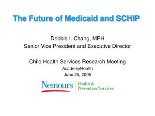 The Future of Medicaid and SCHIP